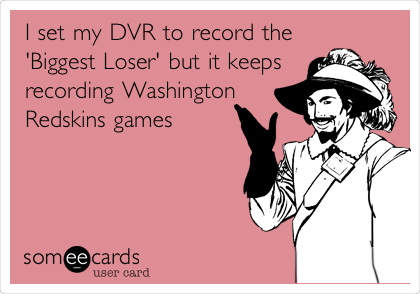I set my DVR to record the 'Biggest Loser' but it keeps recording Washington Redskins games
