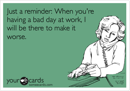 Bad Day Funny Ecard