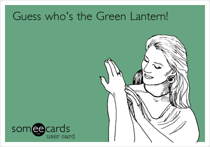 Guess who's the Green Lantern!