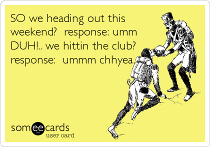 SO we heading out this