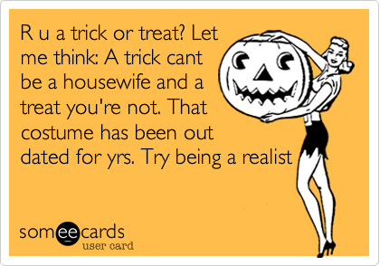 R u a trick or treat%3F Let