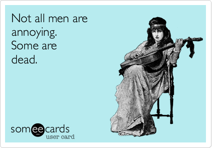 Not all men are