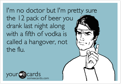 I'm no doctor but I'm pretty sure the 12 pack of beer you