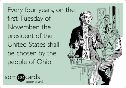 Every four years, on the first Tuesday of November, the president of the United States shall be chosen by the people of Ohio.
