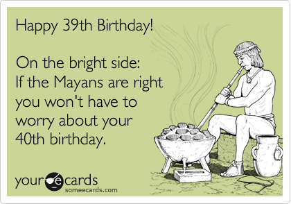 Happy 39th Birthday!
