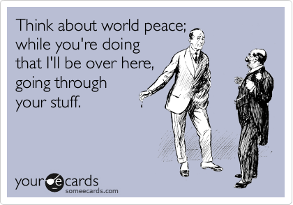 Think about world peace; 