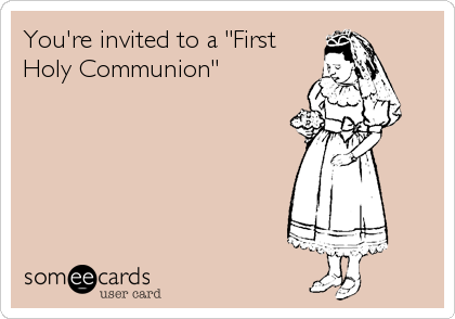 "You're invited to a ""First Holy Communion"""