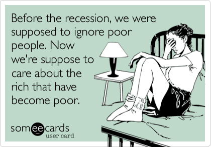 Before the recession, we were