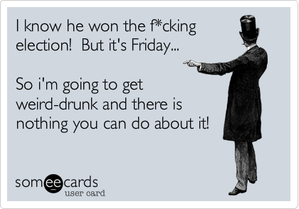 I know he won the f*cking