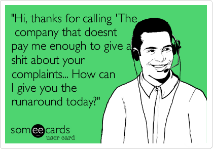 """Hi, thanks for calling 'The