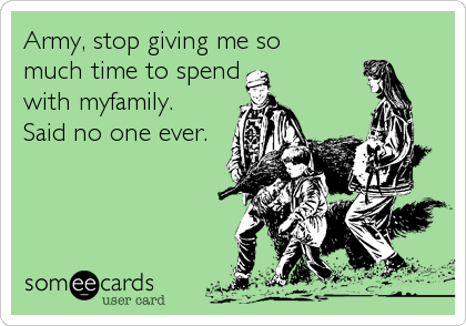 Army, stop giving me so 