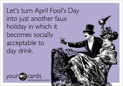 Let's turn April Fool's Day 