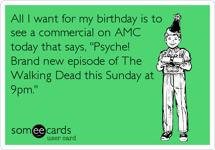 All I Want For My Birthday Is To See A Commercial On Amc Today That