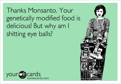 Thanks Monsanto. Your