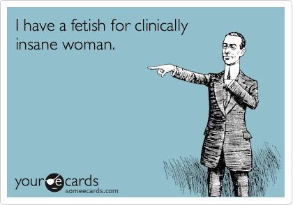 I have a fetish for