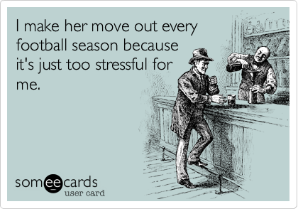 I make her move out every
