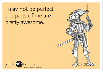 I may not be perfect,