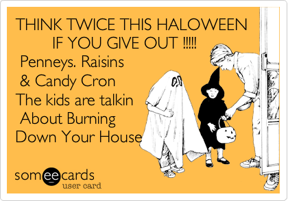 THINK TWICE THIS HALOWEEN                