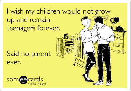 I wish my children would not grow up and remain