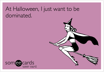 At Halloween%2C I just want to be