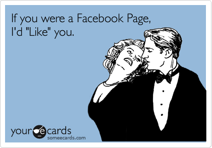 If you were a Facebook Page, 