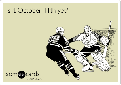 Is it October 11th yet?