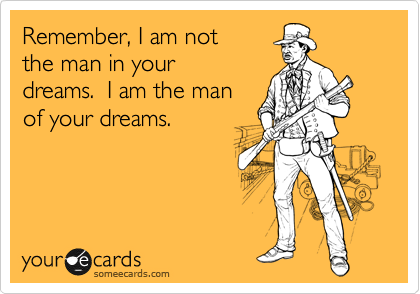 Remember, I am not