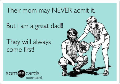 Thier mom may NEVER admit it.