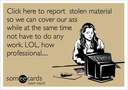 Click here to report  stolen material so we can cover our ass