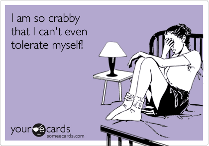 I am so crabby 