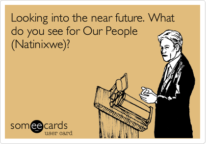 Looking into the near future. What do you see for Our People