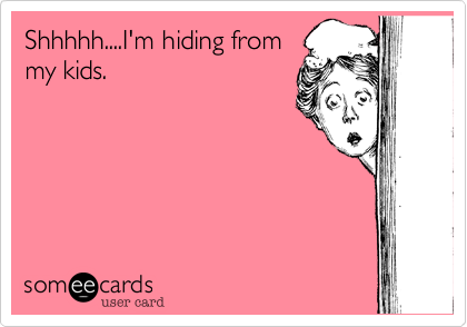 Shhhhh....I'm hiding from