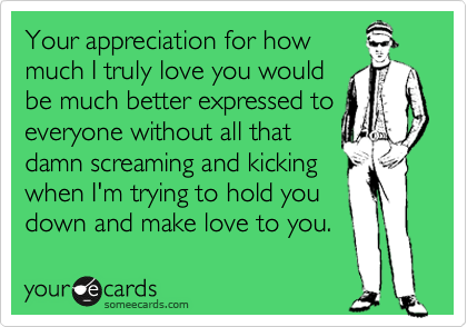 Your appreciation for how