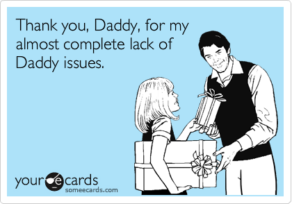 Thank you, Daddy, for my