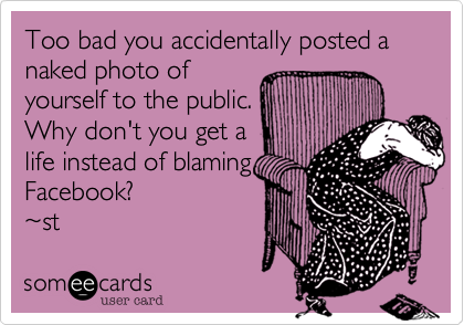 Too bad you accidentally posted a photo of yourself in