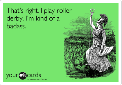 That's right, I play roller 