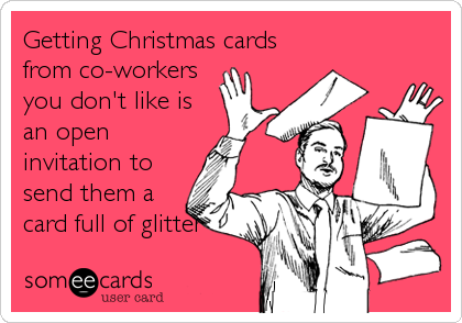 Getting Christmas Cards From Co-workers You Don't Like Is An Open ...