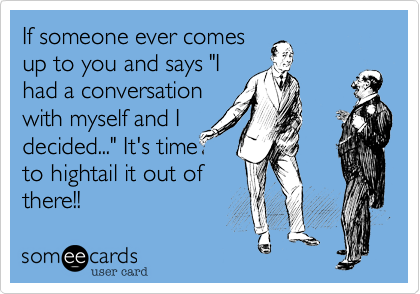If someone ever comes