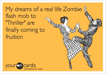 My dreams of a real life Zombie