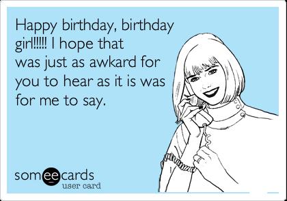 Funny happy birthday cards for girls – Funny Girl Birthday Cards
