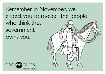 Remember in November%2C we expect you to re-elect the people who think that