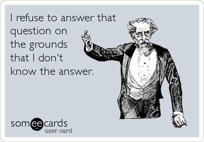 I refuse to answer that