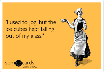 """I used to jog%2C but the 