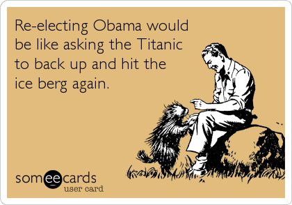 Re-electing Obama would 