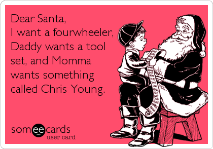 dear santa i want a fourwheeler daddy wants a tool set and momma