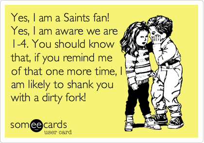 Yes, I am a Saints fan!