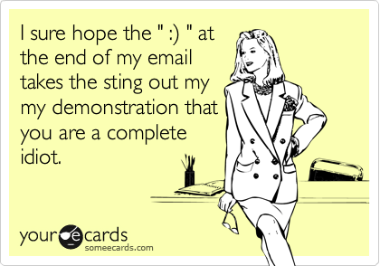 "I sure hope the "" :) "" at