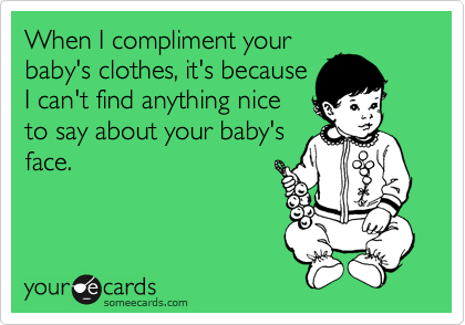 When I compliment your