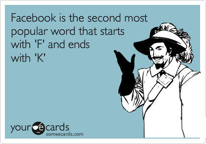 Facebook is the second most popular word that starts with 'F' and ends with 'K'