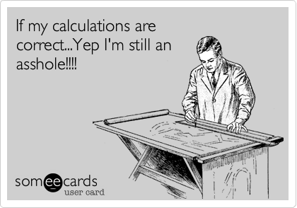 If my calculations are